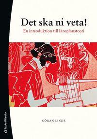 ladda ner online Det ska ni veta! : en introduktion till läroplansteori pdf ebook