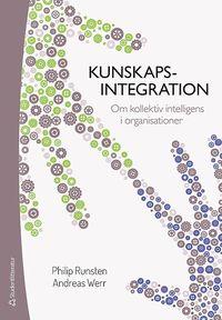 Kunskapsintegration : om kollektiv intelligens i organisationer pdf, epub