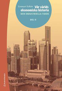 läsa Vår världs ekonomiska historia. D. 2, Den industriella tiden pdf