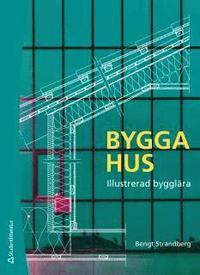 Bygga hus - Illustrerad bygglära pdf, epub