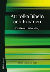 ladda ner Att tolka Bibeln och Koranen - Konflikt och förhandling pdf, epub