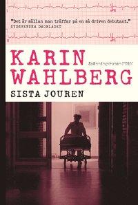 Sista jouren av Karin Wahlberg