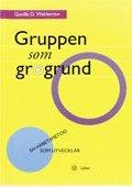 Gruppen Som Grogrund : En Arbetsmetod Som Utvecklar epub pdf