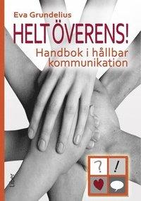 ladda ner online Helt överens! Handbok i hållbar kommunikation pdf, epub