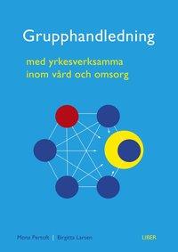 uppkopplad Grupphandledning : med yrkesverksamma inom vård och omsorg epub, pdf