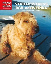 Omslagsbild: ISBN 9789151848068, Vardagsstress och aktivering : aktivt hundliv utan stress