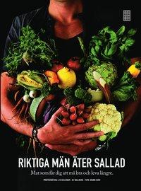 ladda ner online Riktiga män äter sallad : mat som får dig att må bra och leva längre pdf, epub ebook