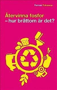 Återvinna fosfor : hur bråttom är det? epub, pdf