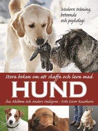 Omslagsbild: ISBN 9789155235963, Stora boken om att skaffa och leva med hund : modern träning, beteende och psykologi