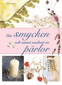 Omslagsbild: ISBN 9789155236595, Gör smycken och annat vackert av pärlor