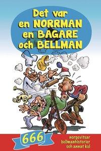 Bokomlsag: Det var en norrman, en bagare och Bellman