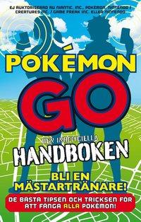 Pokémon Go - den inofficiella handboken (häftad)