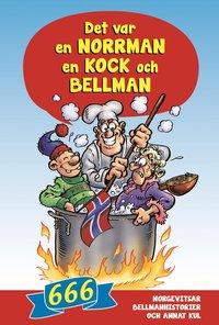 Det var en norrman, en kock och Bellman : 666 norgevitsar, bellmanhistorier och annat kul pdf