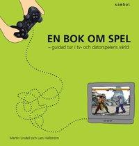 ladda ner En bok om spel - guidad tur i tv- och datorspelens värld epub, pdf
