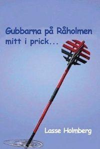 Gubbarna på Råholmen mitt i prick- : skärgårdskåserier epub pdf