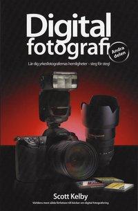 Digitalfotografi – 2 delen – Lär dig yrkesfotografernas hemligheter steg fö
