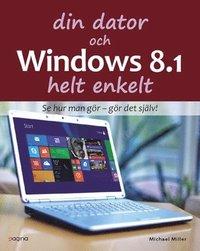 Din dator och Windows 8.1 Helt enkelt pdf
