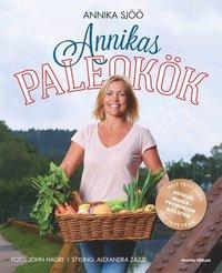 uppkopplad Annikas paleokök   helt fritt från socker, gluten och mjölkprodukter pdf, epub ebook