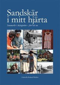Sandskär i mitt hjärta : sommarliv i skärgården - förr och nu pdf, epub
