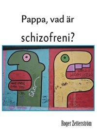 ladda ner online Pappa, vad är schizofreni? pdf ebook
