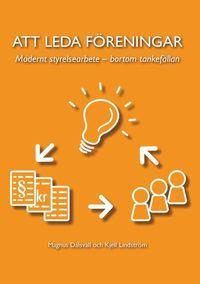Att leda föreningar : modernt styrelsearbete - bortom tankefällan epub, pdf