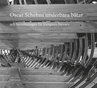 Oscar Schelins underbara båtar : och fortsättningen för Kungsörs båtvarv pdf