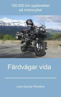 Färdvägar vida - 100.000 km upplevelser på motorcykel epub, pdf