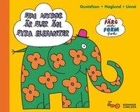 ladda ner Färg- och formbok : fem myror är fler än fyra elefanter pdf ebook