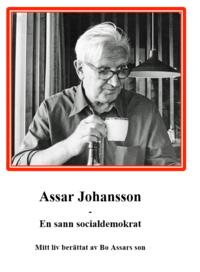 uppkopplad Assar Johansson : en sann socialdemokrat pdf epub