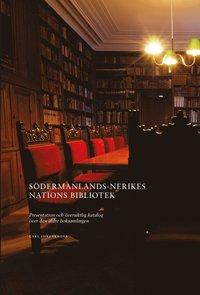 Södermanlands-Nerikes nations bibliotek : presentation och översiktlig katalog över den äldre boksamlingen epub, pdf