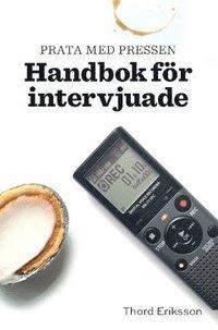 Prata med pressen : handbok för intervjuade epub pdf