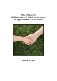 Hjälp till självhjälp : med inspiration och vägledning för konsten att slippa lida i kropp, ande och själ epub pdf