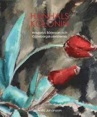 ladda ner Hanhalskolonin : Ansgarius Börjesson och Göteborgskoloristerna pdf ebook