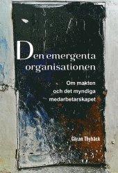 läsa Den emergenta organisationen : om makten och det myndiga medarbetarskapet epub, pdf