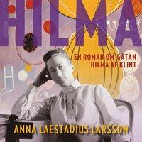 Hilma - en roman om gåtan Hilma af Klint pdf
