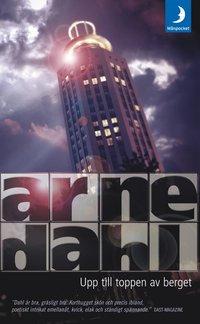 Upp till toppen av berget av Arne Dahl