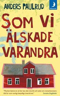 Omslagsbild: Som vi älskade varandra av Anders Paulrud