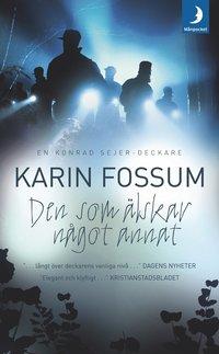 Den som älskar något annat av Karin Fossum