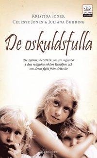 Omslagsbild: ISBN 9789170026560, De oskuldsfulla : tre systrars berättelse om sin uppväxt i den religiösa se