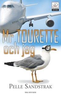 Omslagsbild: ISBN 9789170027024, Mr Tourette och jag