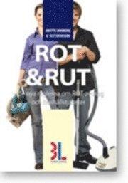 Rot & Rut : handbok om de nya reglerna för ROT-avdrag och hushållstjänster