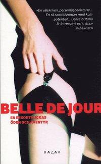 Omslagsbild: ISBN 9789170281174, Belle de Jour : en eskortflickas öden och äventyr : http://belledejour-uk.blogspot.com