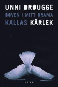 Omslagsbild: ISBN 9789170281419, Boven i mitt drama kallas kärlek