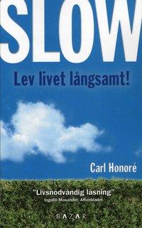 Omslagsbild: ISBN 9789170281587, Slow : lev livet långsamt