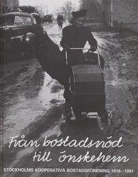 ladda ner online Från Bostadsnöd Till Önskehem : Stockholms Kooperativa Bostadsförening 1916 pdf, epub