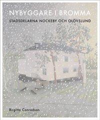 läsa Nybyggare i Bromma : stadsdelarna Nockeby och Olovslund pdf epub