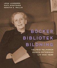 ladda ner Böcker bibliotek bildning : Valfrid Palmgren Munch-Petersens liv och verk pdf epub