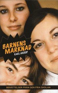 Omslagsbild: ISBN 9789170371875, Barnens marknad : berättelser från den fria skolan