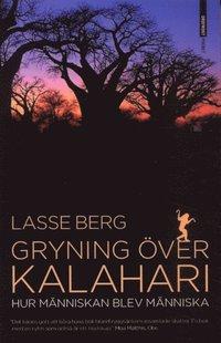 Omslagsbild: ISBN 9789170372995, Gryning över Kalahari : hur människan blev människa