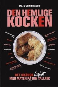 Omslagsbild: ISBN 9789170373152, Den hemlige kocken : det okända fusket med maten på din tallrik